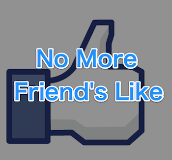 Facebook no more friend s like